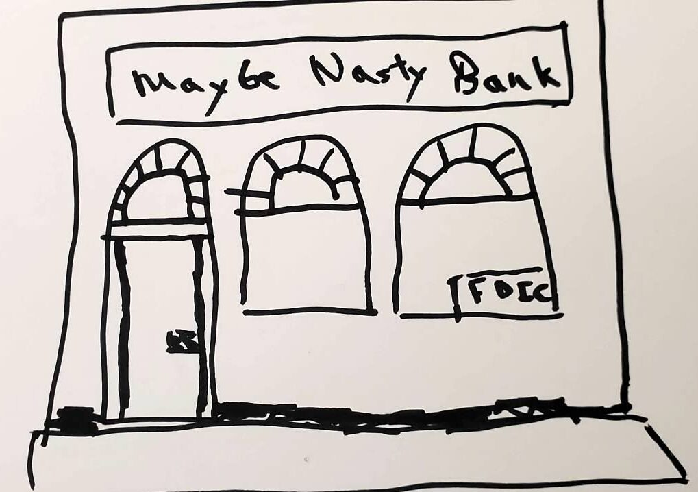 Maybe Nasty Bank